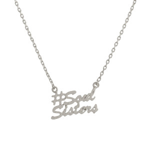 "Metal necklace with small ""#SoulSisters"" pendant. Approximate 18"" in length with 1"" pendant."