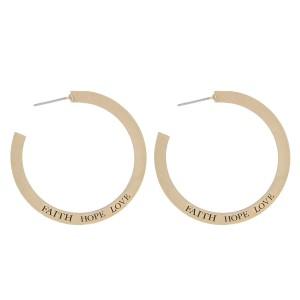 "Faith Hope Love engraved double sided open hoop earrings.  - Approximately 1.5"" in diameter"