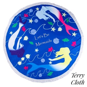 "Blue, mermaid printed terry cloth roundie beach towel with frayed edges. 100% cotton. Approximately 60"" in diameter."
