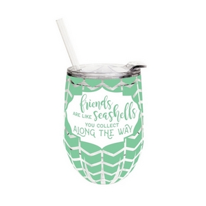 "12 ounce plastic stemless wine sippy cup with lid and straw, featuring the saying ""Friends are like seashells you pick up along the way."""