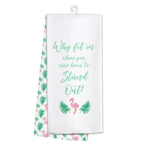 """White tea towel featuring """"why fit in when you were born to stand out"""" printed on both sides. 100% cotton. Measures 25"""" x 19"""" when open."""